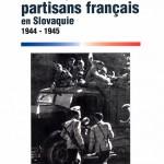 Résistants, partisans français en Slovaquie 1944-1945 dans COIN BOUQUINS resistants-partisans-francais-en-slovaquie-1944-1945-150x150